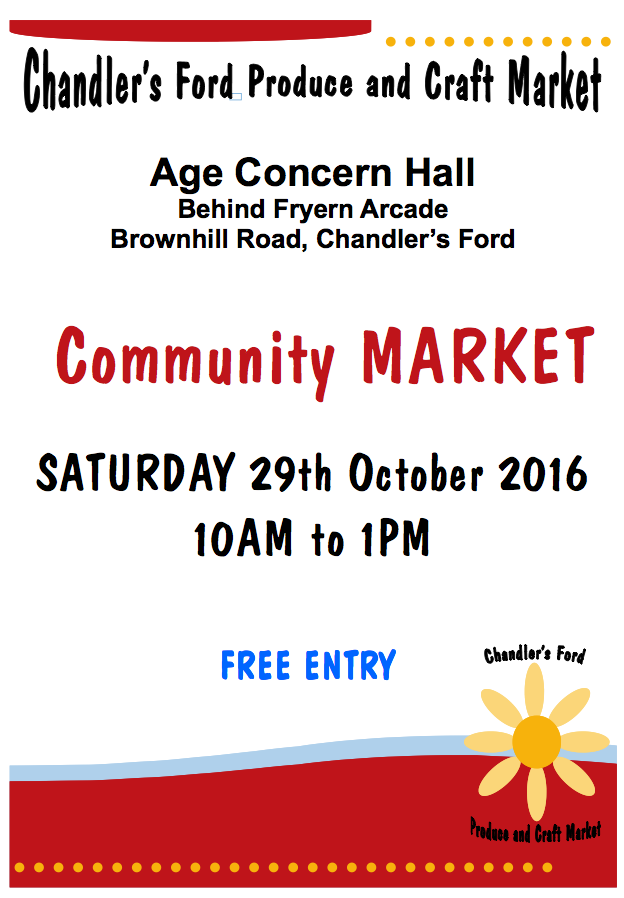 Produce and craft market Chandler's Ford A4 poster 29 Oct 2016