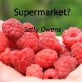 Supermarkets? Raspberries image. Poem by Sally Owens.