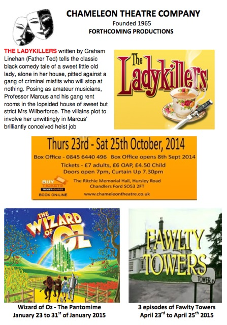 From the Chameleons from Chandler's Ford: The Ladykillers (23 to 25 October 2014); Wizard of Oz The Panto (23 to 31 January 2015) and finally Fawlty Towers (23 to 25 April 2015).