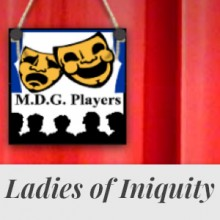 Chandler's Ford MDG Players Present Ladies of Iniquity