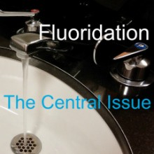 Fluoridation – Have We Tripped Ourselves Up?