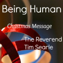 Being Human – Christmas Message From Churches Together in Chandler's Ford