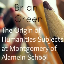 The Origin Of Humanities Subjects At Montgomery Of Alamein School