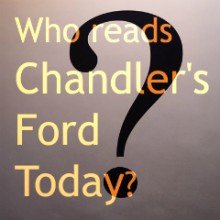 Who Reads Chandler's Ford Today?