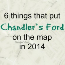 6 Things That Put Chandler's Ford on The Map in 2014