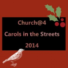 Carols In The Streets 2014: Church@four