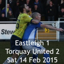 Eastleigh 1 Torquay United 2: 15:00 Sat 14 Feb 2015