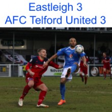 Eastleigh 3 AFC Telford United 3; Saturday 7th February 2015