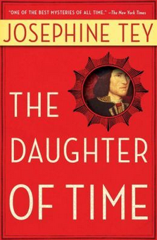 Josephine Tey: the Daughter of Time.
