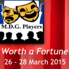 March 2015 Highlight: Comedy Worth a Fortune by Chandler's Ford MDG Players