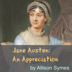 Jane Austen appreciation by Allison Symes.