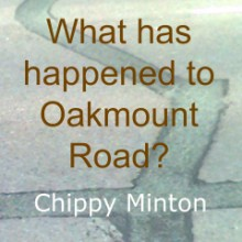 What Has Happened to Oakmount Road?