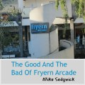 The good and the bad of the Fryern Arcade Chandler's Ford by Mike Sedgwick