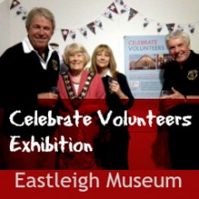 Celebrate Volunteers Exhibition at Eastleigh Museum