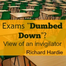 "Exams ""Dumbed Down""? View of an Invigilator"
