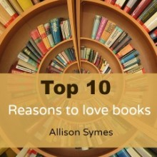 Top 10 Reasons to Love Books