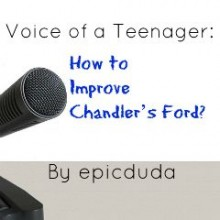 Voice of a Teenager: How to Improve Chandler's Ford