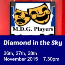 Chandler's Ford MDG Players Present:  Diamond in the Sky by Mike Standing