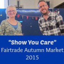 Show You Care – Chandler's Ford Fairtrade Autumn Market