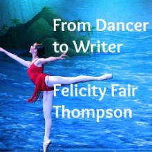 From Dancer to Writer:  Felicity Fair Thompson