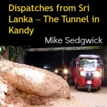 Dispatches from Sri Lanka – The Tunnel in Kandy