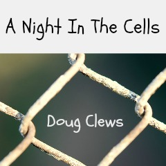 Night in cells Eastleigh Doug Clews feature