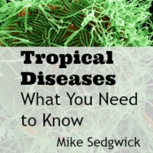 Tropical Diseases – What You Need to Know