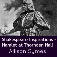 Shakespeare Inspirations – Hamlet at Thornden Hall