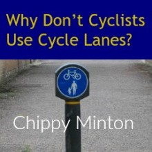 Why Don't Cyclists Use Cycle Lanes?