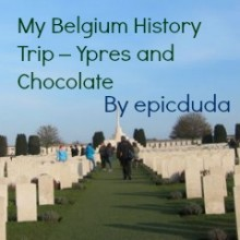 My Belgium History Trip – Ypres and Chocolate