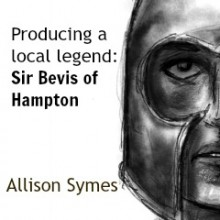 Producing a Local Legend: Sir Bevis of Hampton