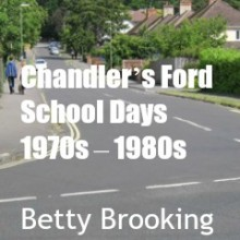 Chandler's Ford School Days: 1970s – 1980s by Betty Brooking