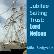 Life aboard a Tall Ship: Jubilee Sailing Trust's Ship Lord Nelson