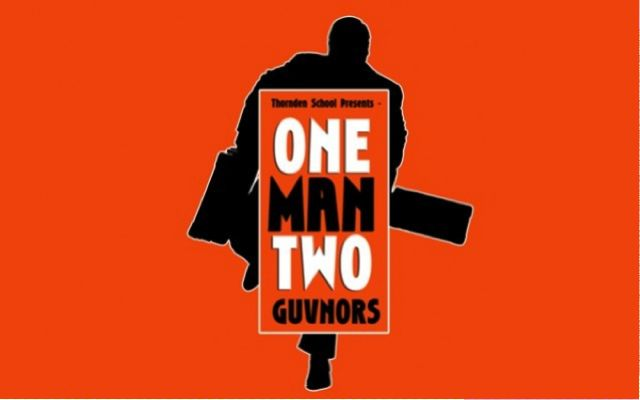 One Man, Two Guvnors, at Thornden Hall. 13th - 14th May 2016