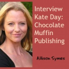 Interview Kate Day: Chocolate Muffin Publishing