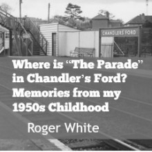 "Where is ""The Parade"" in Chandler's Ford? Memories from my 1950s Childhood"