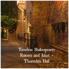 Timeless Shakespeare:  Romeo and Juliet, Thornden Hall