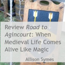 Road to Agincourt: When Medieval Life Comes Alive Like Magic