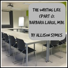 The Writing Life – Barbara Large, Part 1