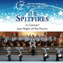 Review: The Spitfires: Last Night of the Proms 2016 – the 14th Eastleigh Scout and Guide Band