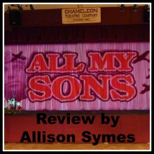 Review: All My Sons – Excellent Production by Chameleon Theatre Company