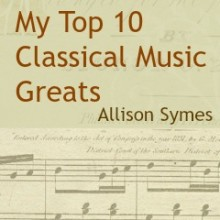 My Top 10 Classical Music Greats