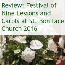 Review: Festival of Nine Lessons and Carols at St. Boniface Church 2016
