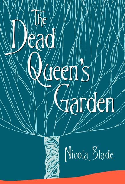 The Dead Queen's Garden, by Hampshire author Nicola Slade.
