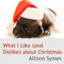 What I Like (and Dislike) about Christmas