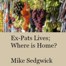 Ex-Pats Lives; Where is Home?