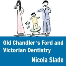 Old Chandler's Ford and Victorian Dentistry