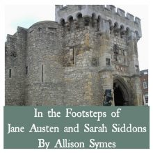 In the Footsteps of Jane Austen and Sarah Siddons by Allison Symes