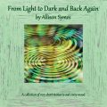 From Light to Dark and Back Again, by Allison Symes.