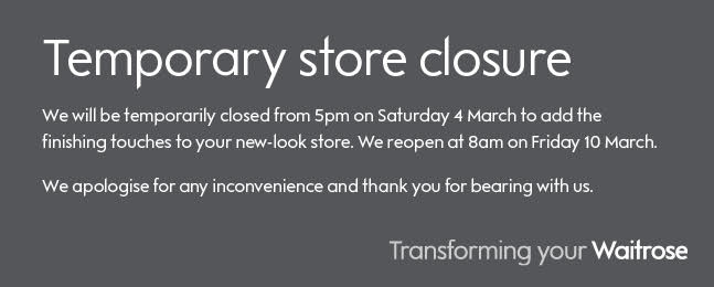 Waitrose notice: temporary stores closure